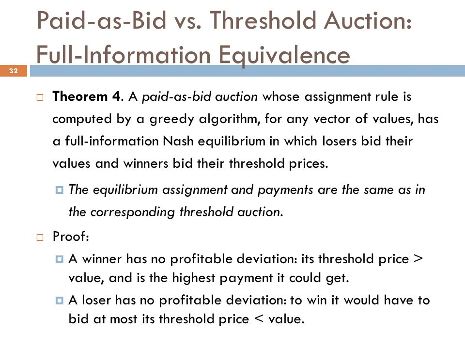 Paid-as-Bid vs. Threshold Auction: Full-Information Equivalence  Theorem 4.