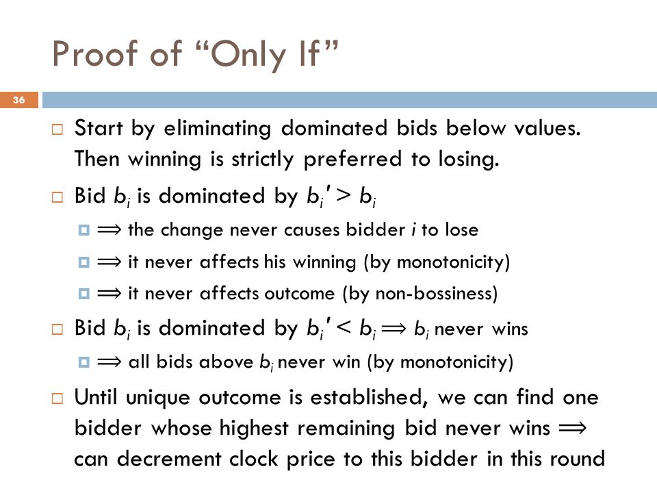 Proof of Only If  Start by eliminating dominated bids below values.