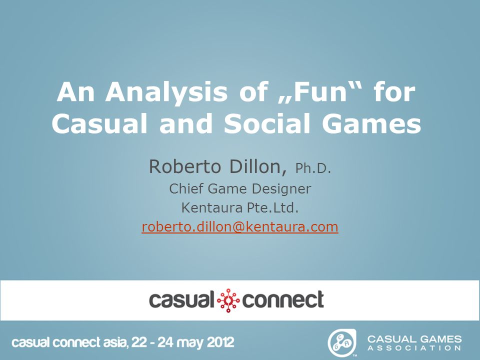 "An Analysis of ""Fun for Casual and Social Games Roberto Dillon, Ph.D."