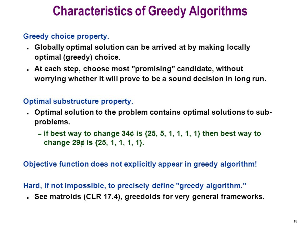 18 Characteristics of Greedy Algorithms Greedy choice property.