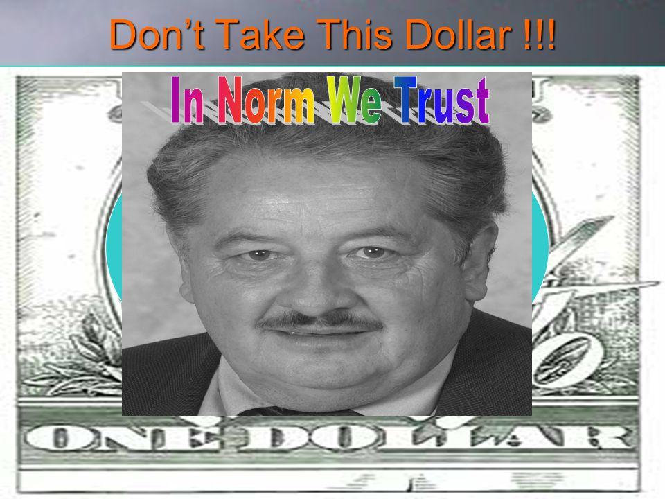Don't Take This Dollar !!!