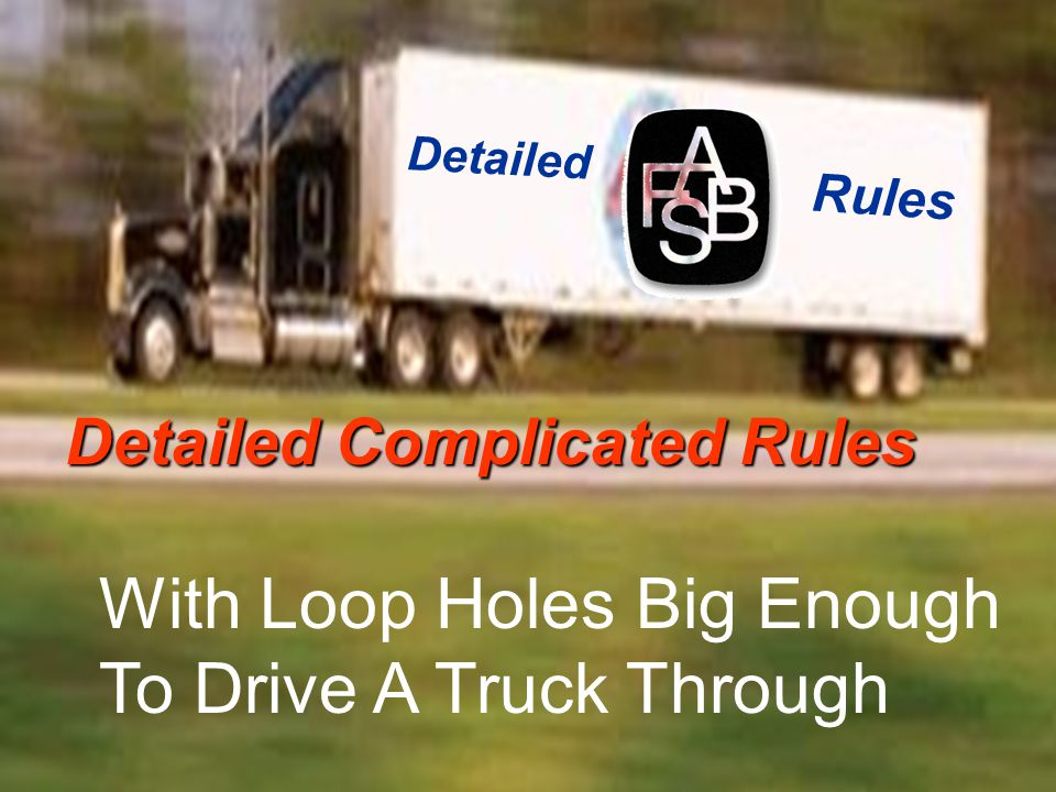 Detailed Complicated Rules With Loop Holes Big Enough To Drive A Truck Through Rules Detailed