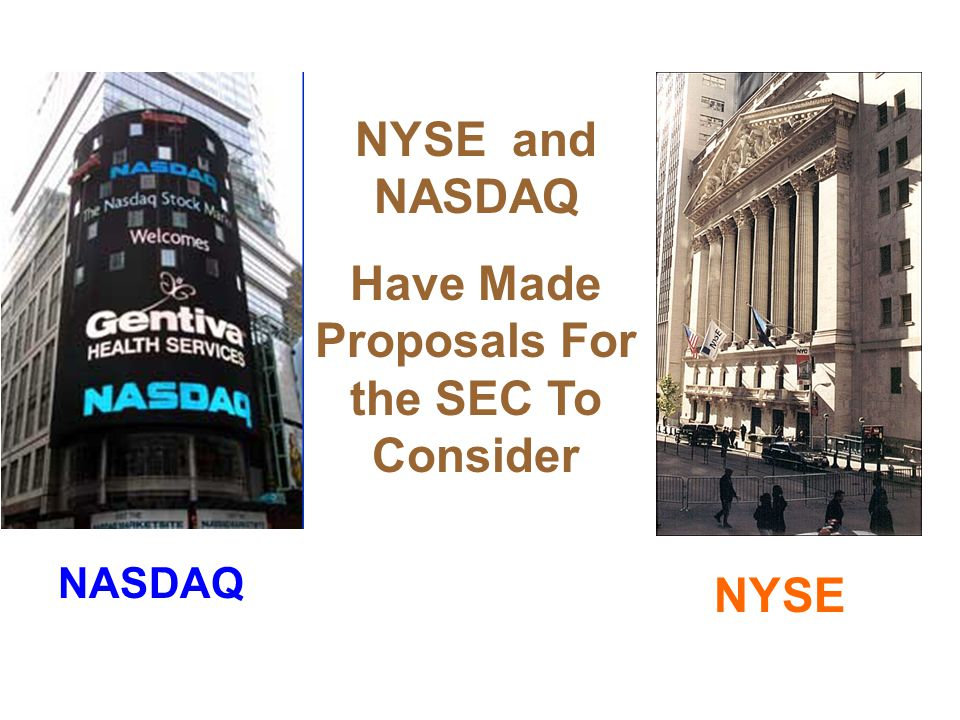 NASDAQ NYSE NYSE and NASDAQ Have Made Proposals For the SEC To Consider