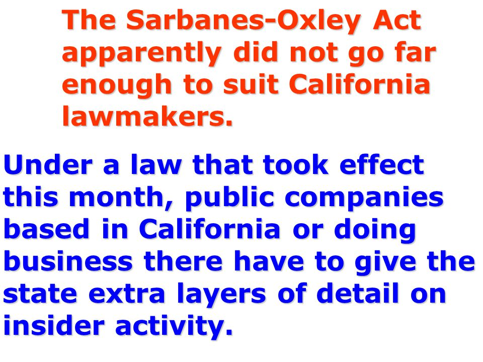 Under a law that took effect this month, public companies based in California or doing business there have to give the state extra layers of detail on