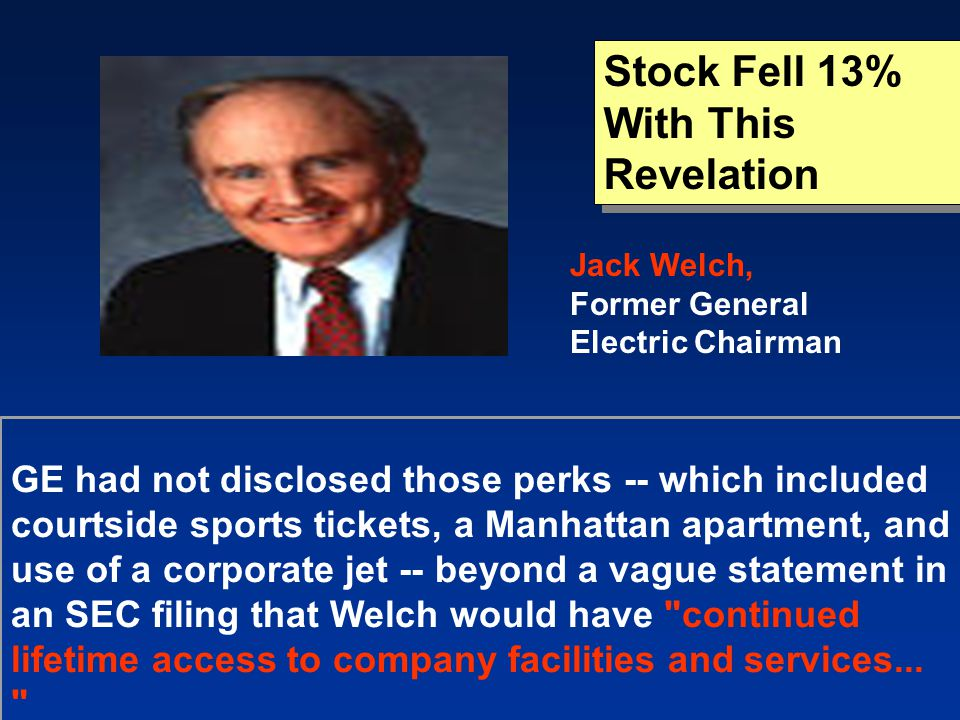 GE had not disclosed those perks -- which included courtside sports tickets, a Manhattan apartment, and use of a corporate jet -- beyond a vague state