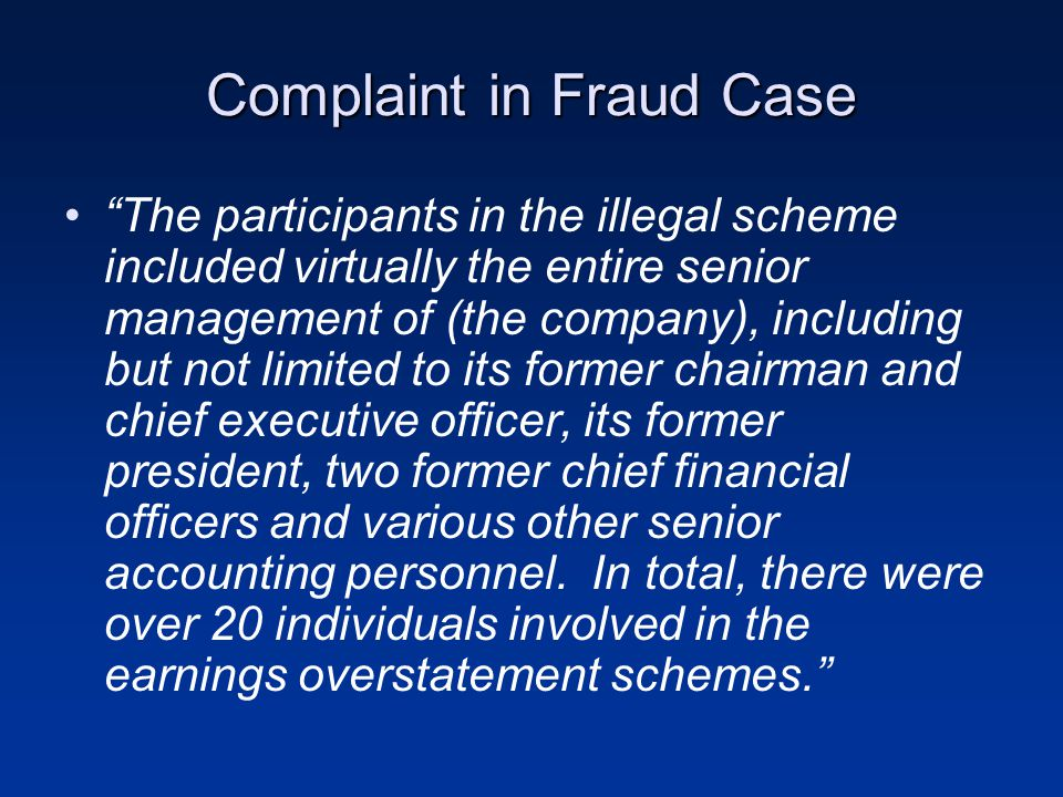 """Complaint in Fraud Case """"The participants in the illegal scheme included virtually the entire senior management of (the company), including but not li"""
