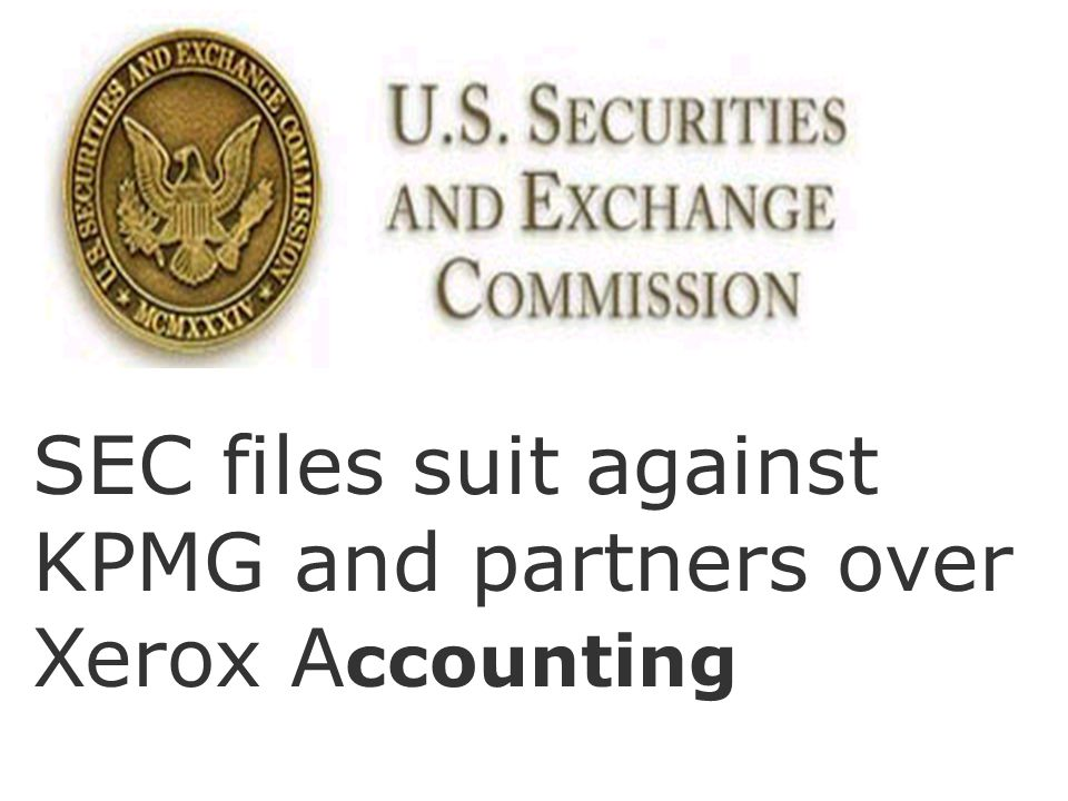 SEC files suit against KPMG and partners over Xerox A ccounting