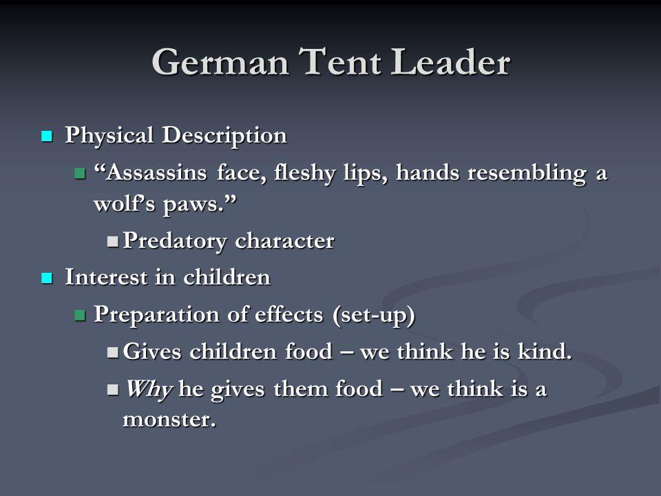 "German Tent Leader Physical Description Physical Description ""Assassins face, fleshy lips, hands resembling a wolf's paws."" ""Assassins face, fleshy li"
