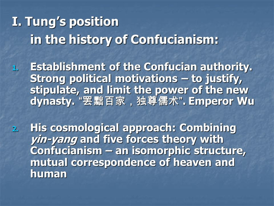 I. Tung's position in the history of Confucianism: 1.