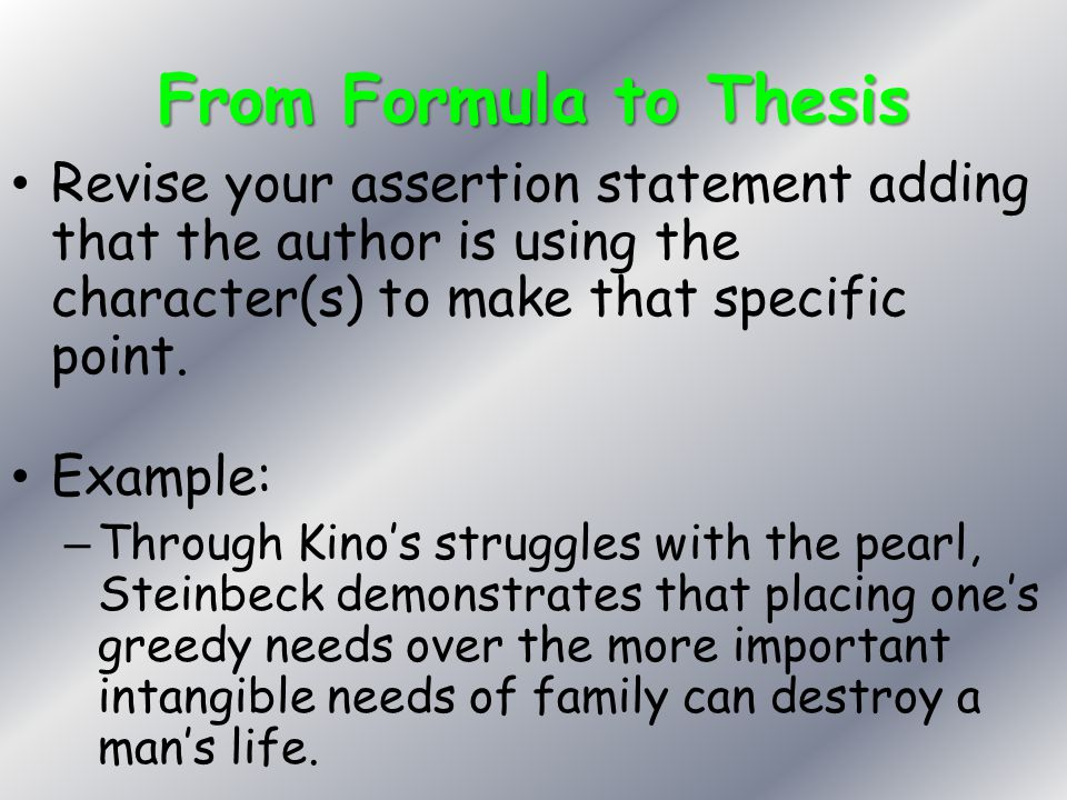 From Formula to Thesis Revise your assertion statement adding that the author is using the character(s) to make that specific point. Example: – Throug