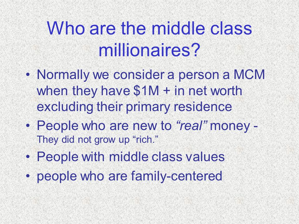 Who are the middle class millionaires.