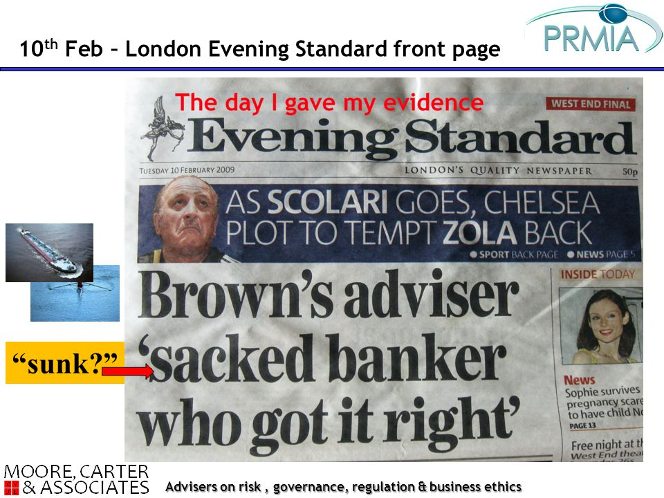 Advisers on risk, governance, regulation & business ethics 10 th Feb – London Evening Standard front page sunk?
