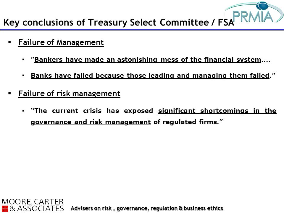 Advisers on risk, governance, regulation & business ethics  Failure of Management  Bankers have made an astonishing mess of the financial system....