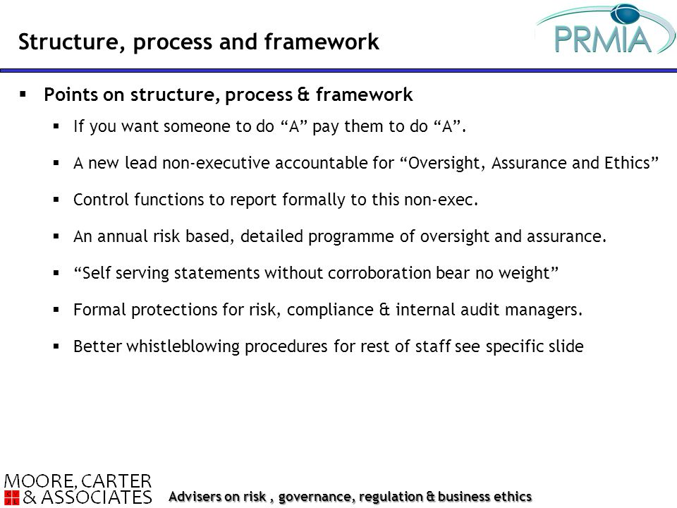Advisers on risk, governance, regulation & business ethics  Points on structure, process & framework  If you want someone to do A pay them to do A .