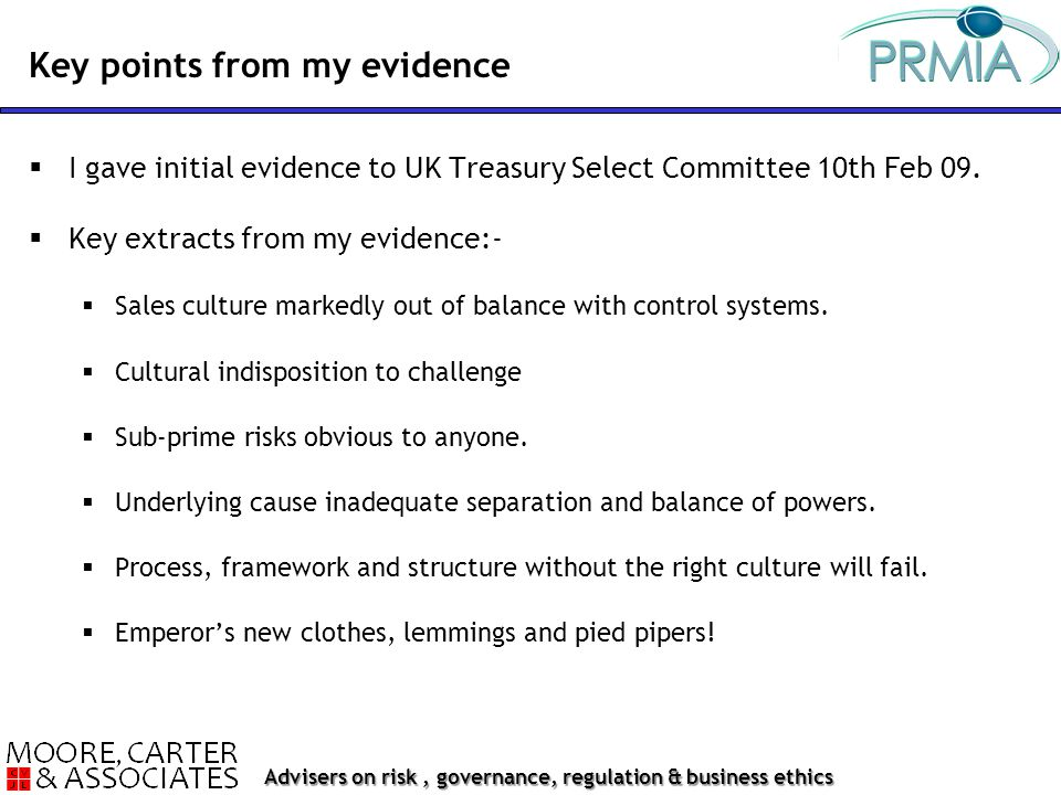 Advisers on risk, governance, regulation & business ethics  I gave initial evidence to UK Treasury Select Committee 10th Feb 09.