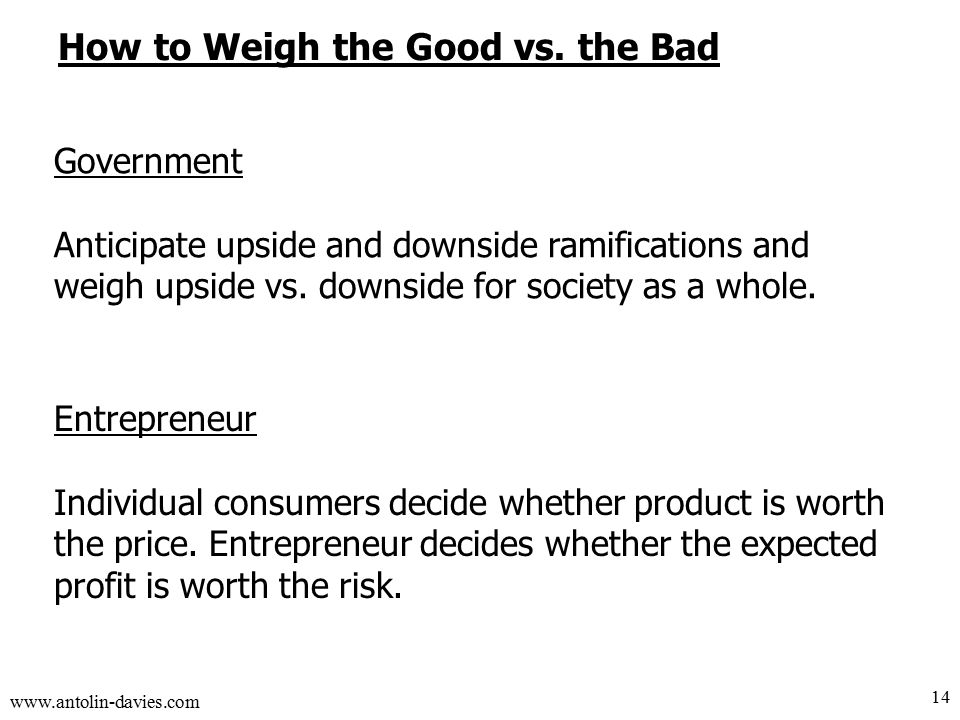 www.antolin-davies.com How to Weigh the Good vs.