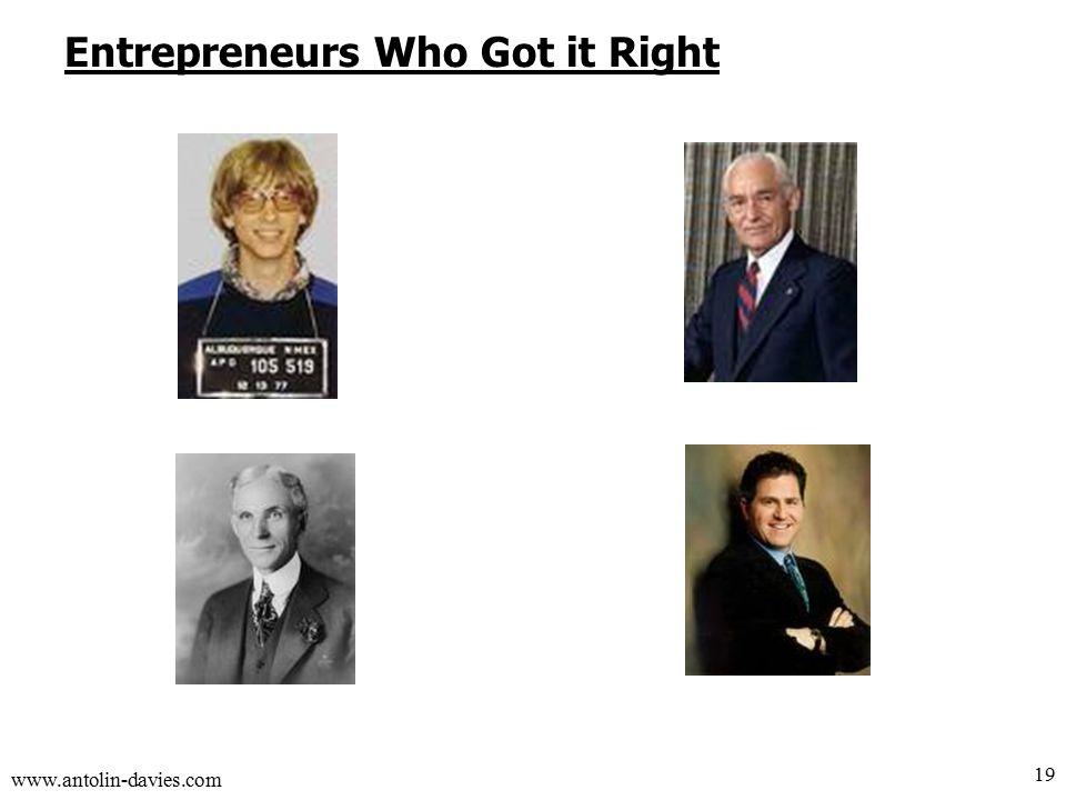www.antolin-davies.com Entrepreneurs Who Got it Right 19