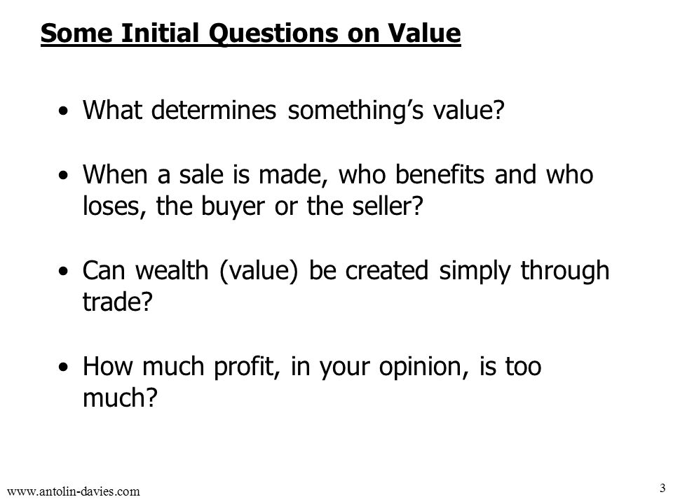 www.antolin-davies.com What determines something's value.