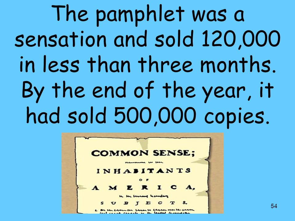54 The pamphlet was a sensation and sold 120,000 in less than three months.