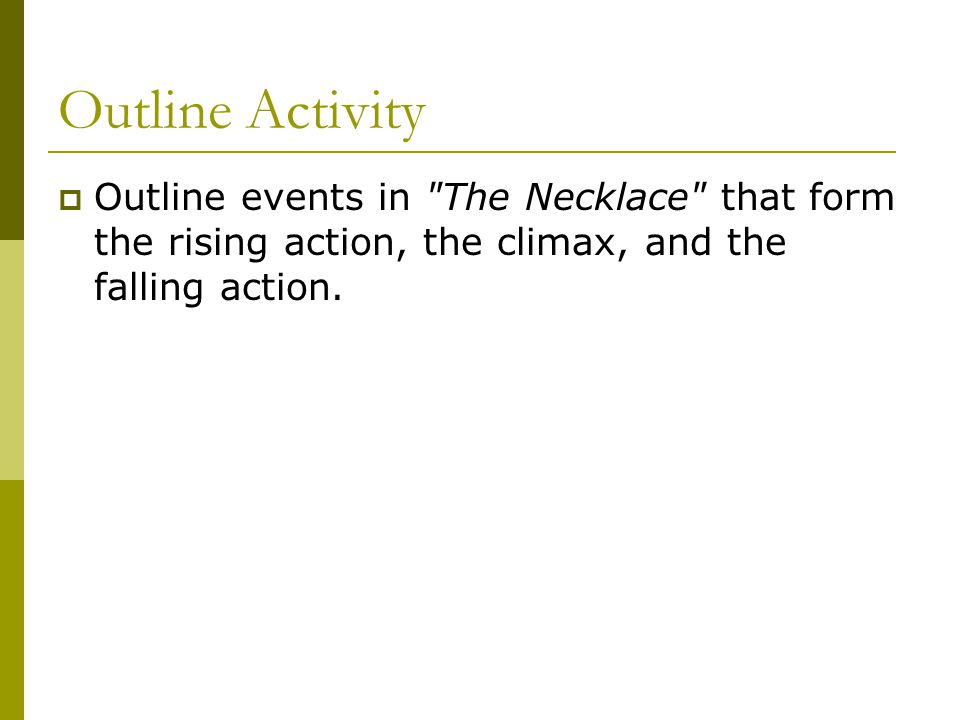 Outline Activity  Outline events in