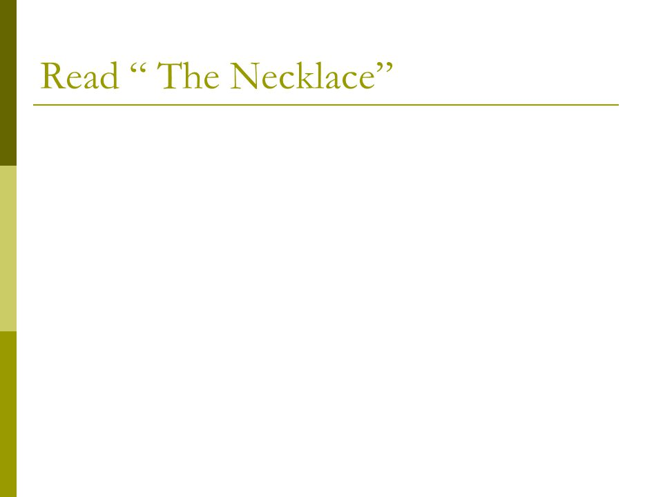 "Read "" The Necklace"""