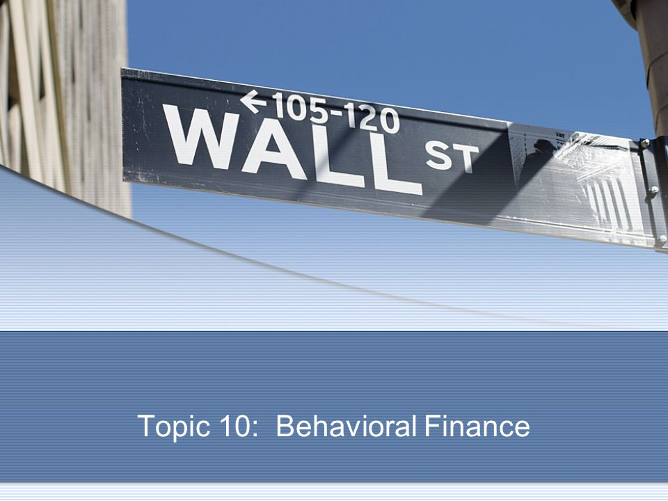 Topic 10: Behavioral Finance