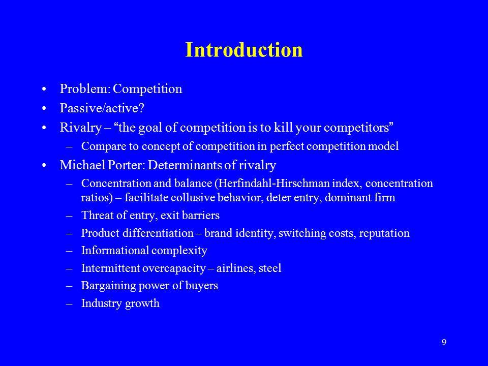 9 Introduction Problem: Competition Passive/active.