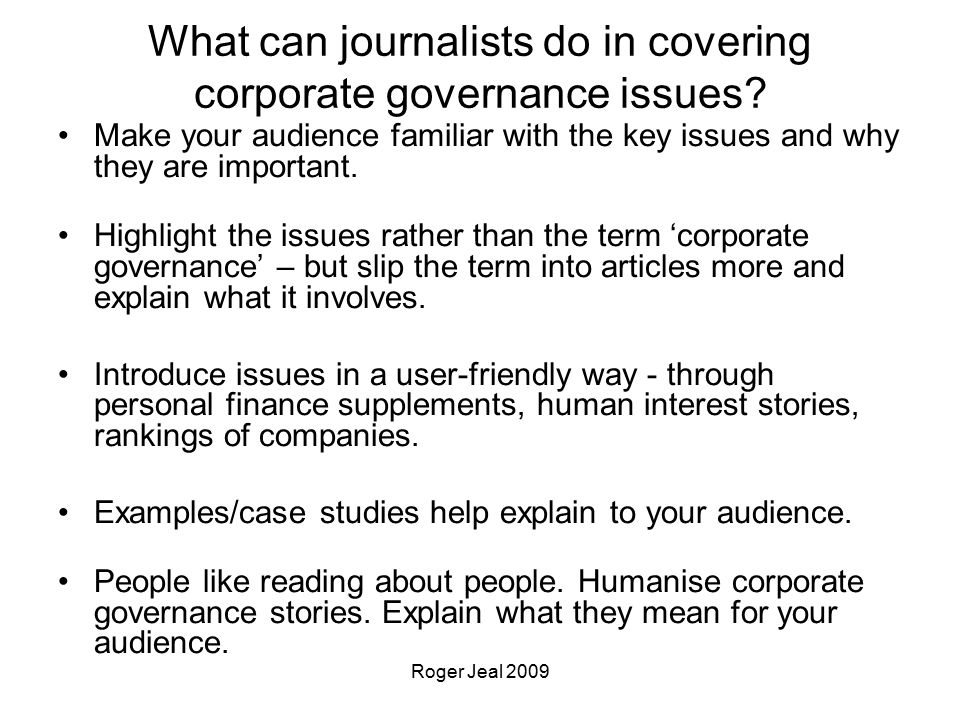 Roger Jeal 2009 What can journalists do in covering corporate governance issues.