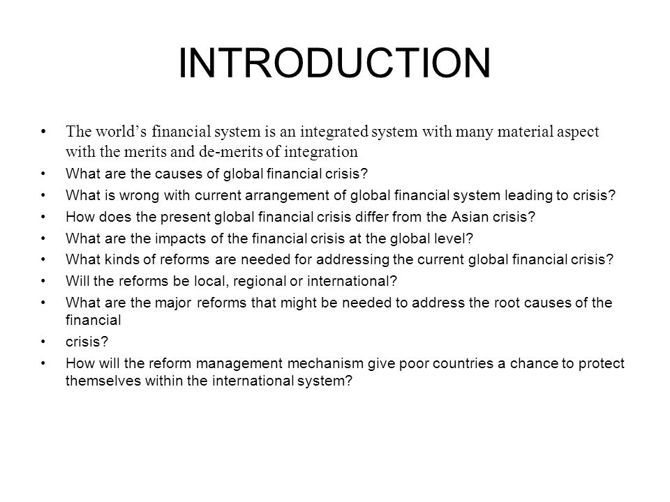 INTRODUCTION The world's financial system is an integrated system with many material aspect with the merits and de-merits of integration What are the