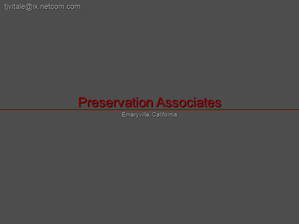 Preservation Associates Emeryville, California tjvitale@ix.netcom.com