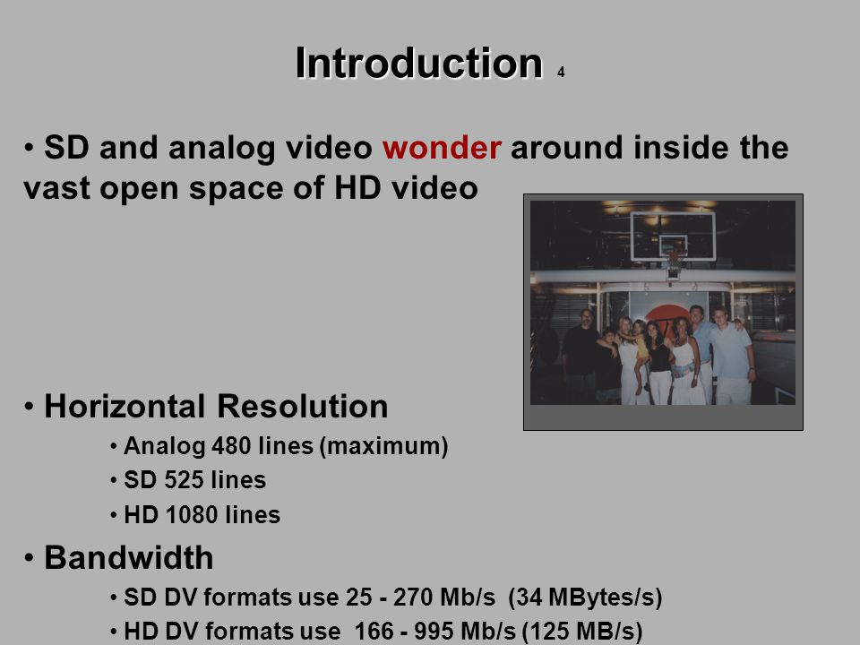 SD and analog video wonder around inside the vast open space of HD video Sony Horizontal Resolution Analog 480 lines (maximum) SD 525 lines HD 1080 li