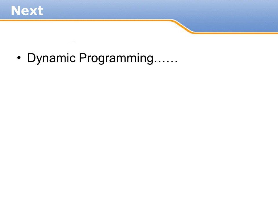 Dynamic Programming…… Next