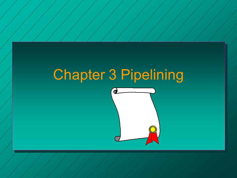 Chapter 3 Pipelining