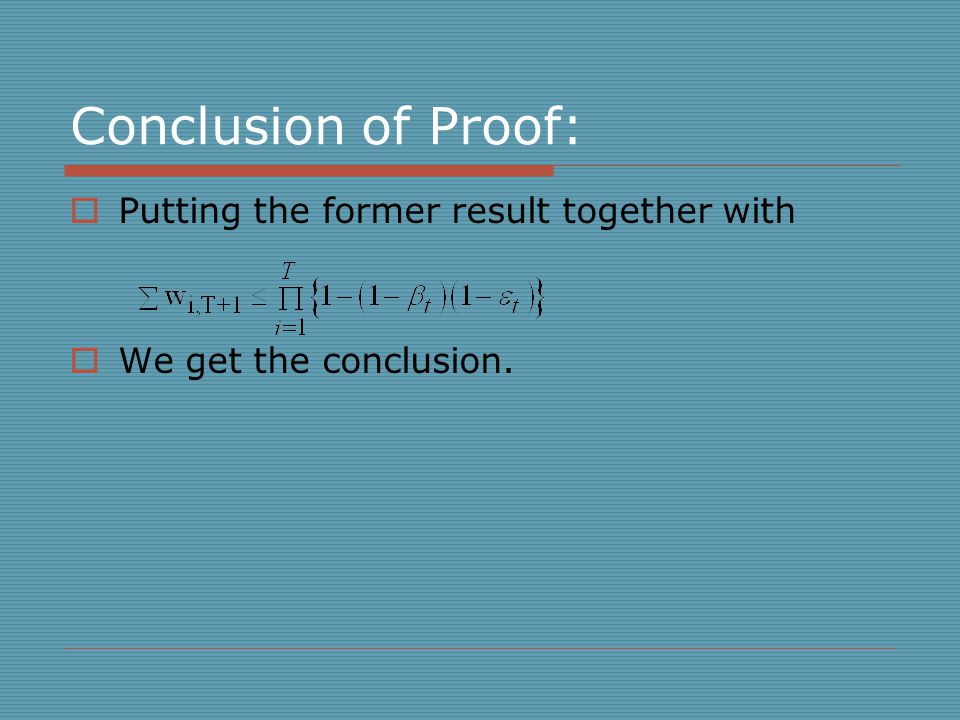 Conclusion of Proof:  Putting the former result together with  We get the conclusion.