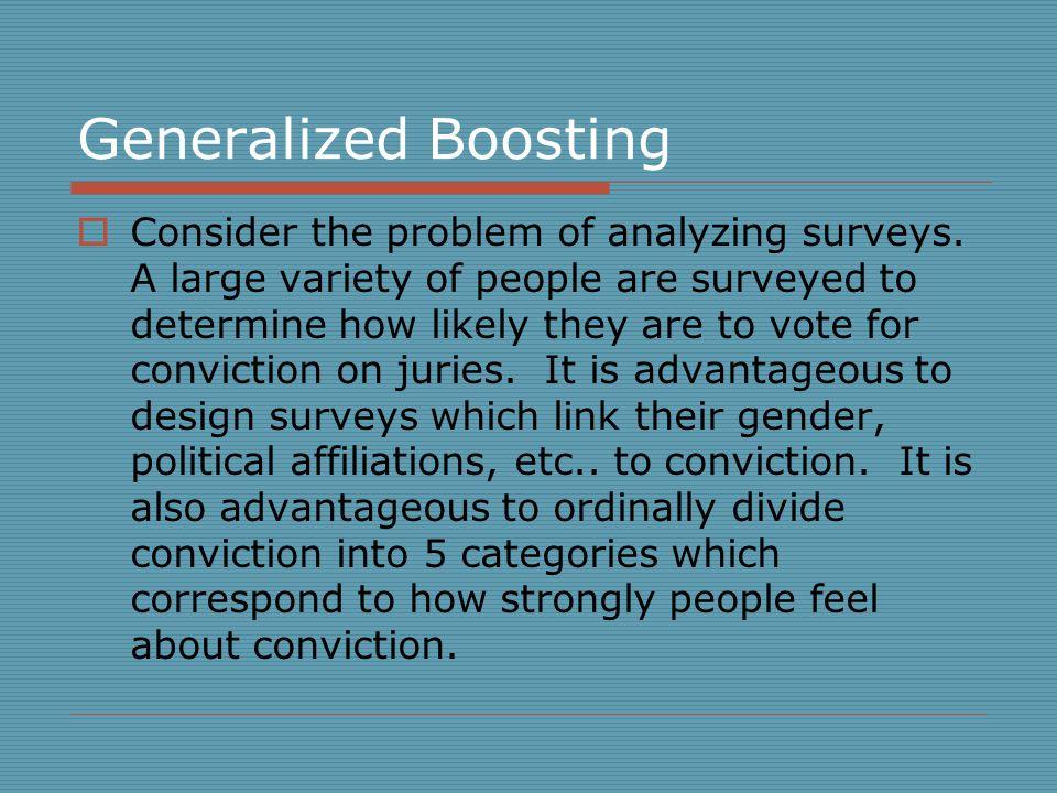 Generalized Boosting  Consider the problem of analyzing surveys.