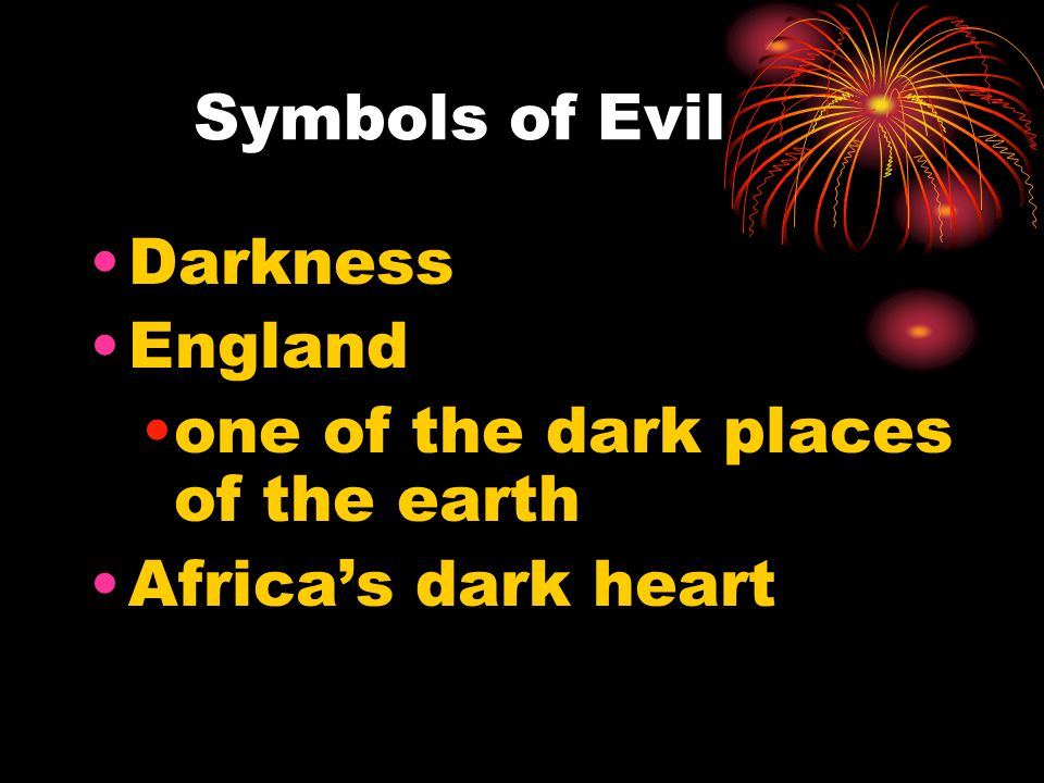 Symbols of Evil Darkness England one of the dark places of the earth Africa's dark heart