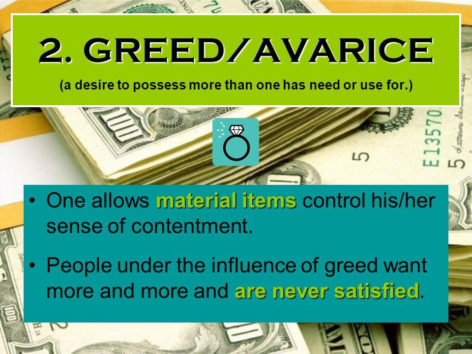 2. GREED/AVARICE 2.