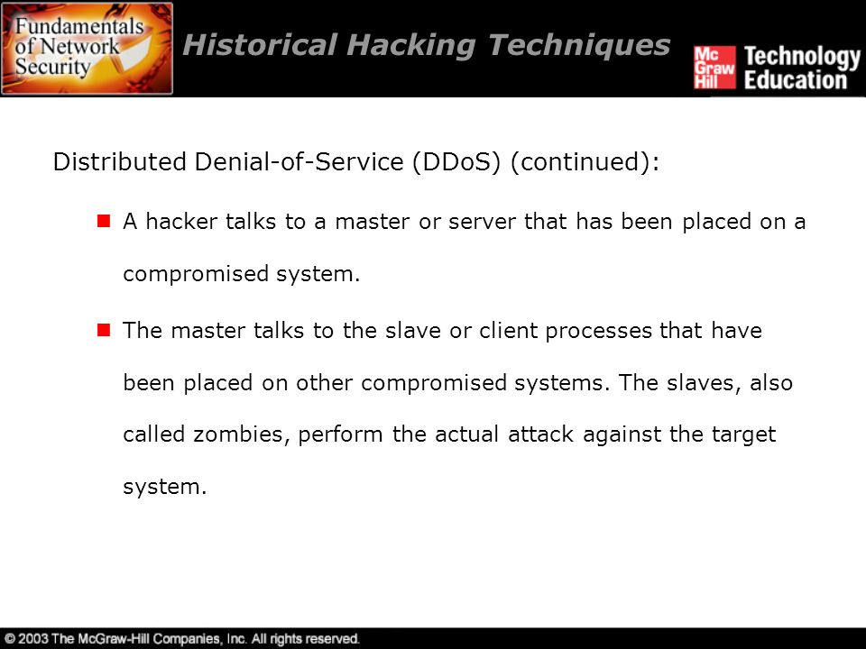 Historical Hacking Techniques The architecture of DDoS attacks.