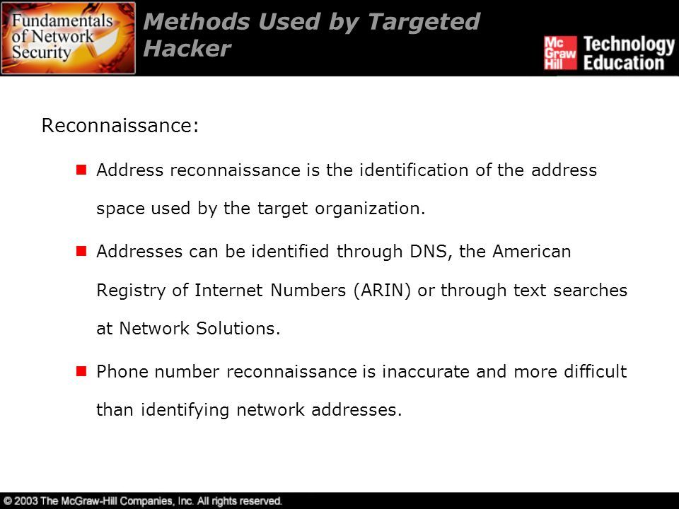 Methods Used by Targeted Hacker Reconnaissance (continued): The hacker can perform wireless reconnaissance by walking or driving around the organization's building.
