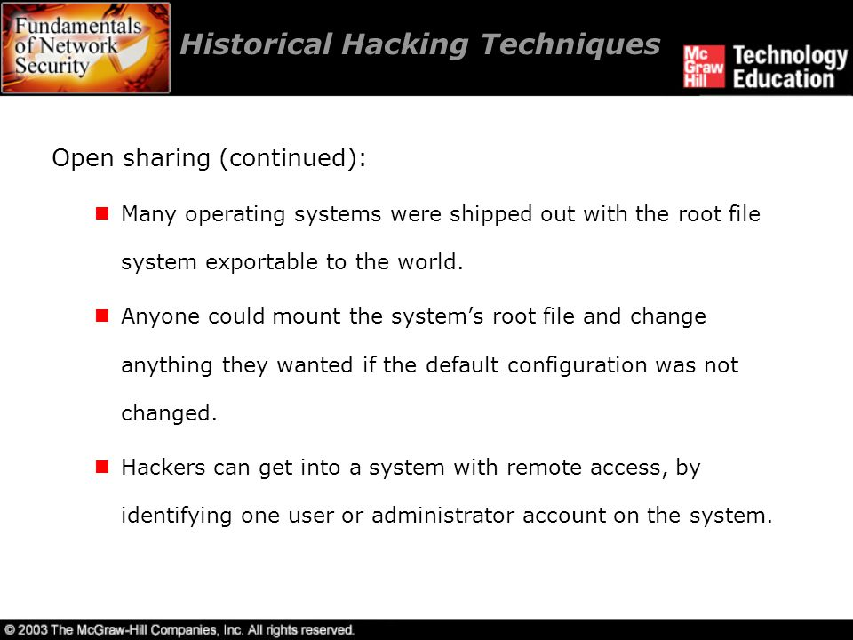 Historical Hacking Techniques Weak passwords: Weak passwords are the most common method used by hackers to get into systems.