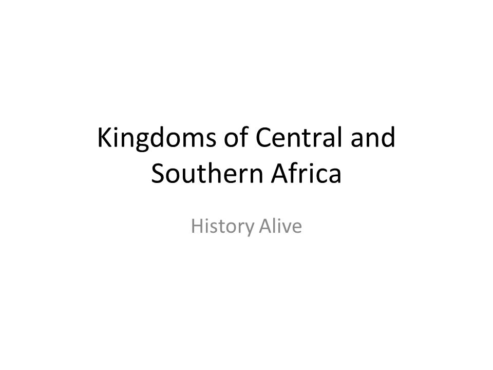 Kingdoms of Central and Southern Africa History Alive