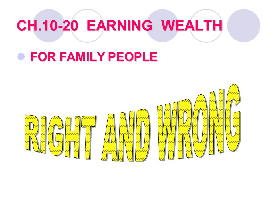 CH.10-20 EARNING WEALTH FOR FAMILY PEOPLE