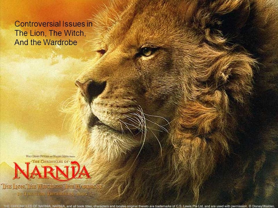Controversial Issues in The Lion, The Witch, And the Wardrobe