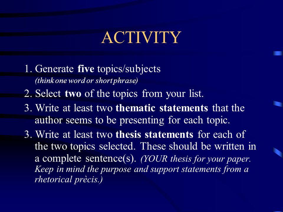 TOPICS Brainstorm a list of topics.