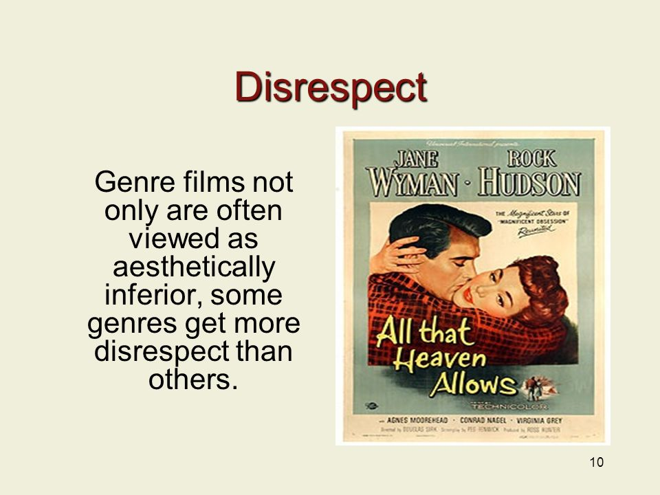10 Disrespect Genre films not only are often viewed as aesthetically inferior, some genres get more disrespect than others.