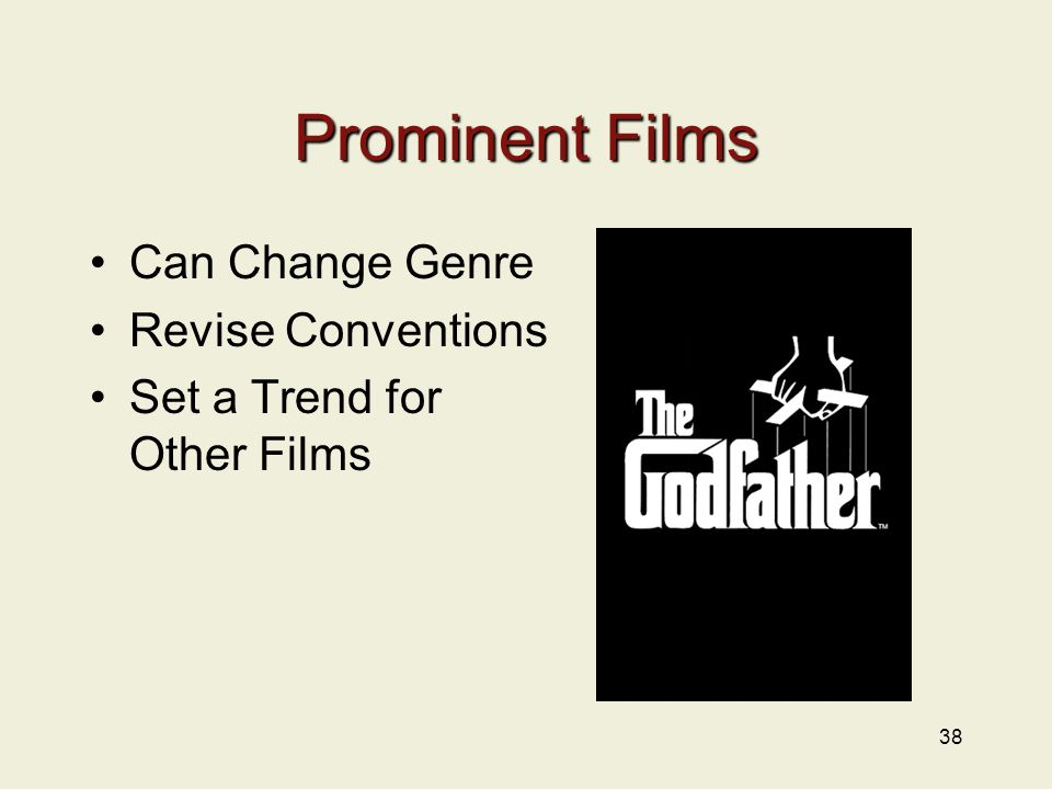 Prominent Films Can Change Genre Revise Conventions Set a Trend for Other Films 38