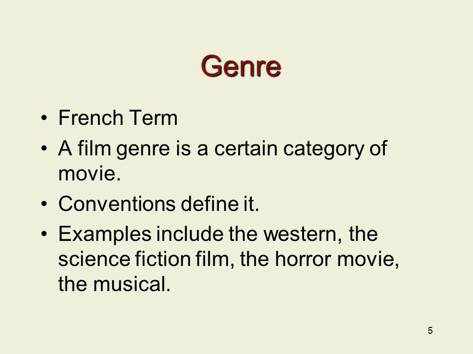 Genre French Term A film genre is a certain category of movie.