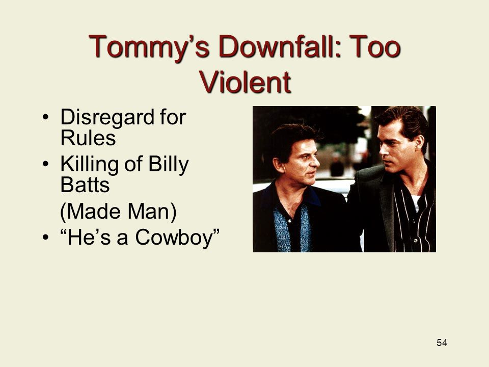 Tommy's Downfall: Too Violent Disregard for Rules Killing of Billy Batts (Made Man) He's a Cowboy 54