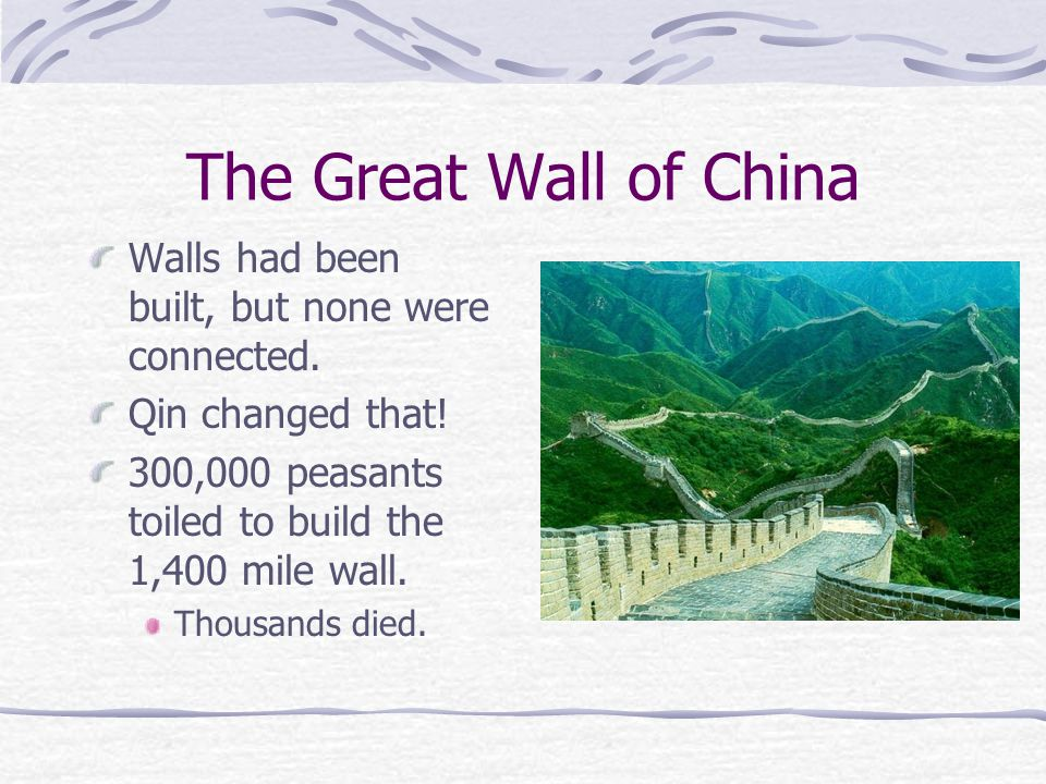 The Great Wall of China Walls had been built, but none were connected.