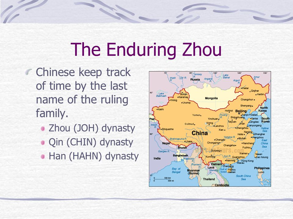 The Enduring Zhou Chinese keep track of time by the last name of the ruling family.